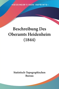 Beschreibung Des Oberamts Heidenheim (1844), Statistisch-Topographischen Bureau обложка-превью