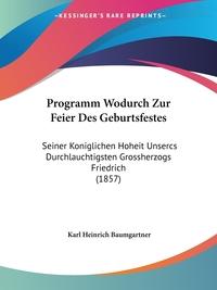 Книга под заказ: «Programm Wodurch Zur Feier Des Geburtsfestes»