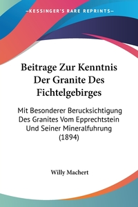 Книга под заказ: «Beitrage Zur Kenntnis Der Granite Des Fichtelgebirges»