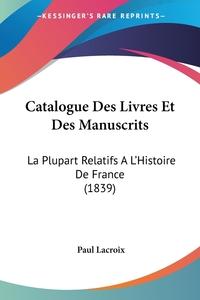 Книга под заказ: «Catalogue Des Livres Et Des Manuscrits»