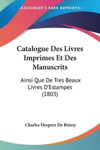 Книга под заказ: «Catalogue Des Livres Imprimes Et Des Manuscrits»