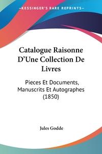 Книга под заказ: «Catalogue Raisonne D'Une Collection De Livres»