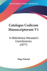 Книга под заказ: «Catalogus Codicum Manuscriptorum V1»