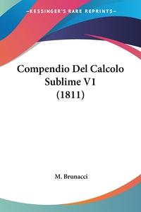 Книга под заказ: «Compendio Del Calcolo Sublime V1 (1811)»