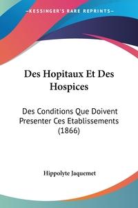 Книга под заказ: «Des Hopitaux Et Des Hospices»
