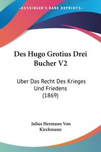 Книга под заказ: «Des Hugo Grotius Drei Bucher V2»