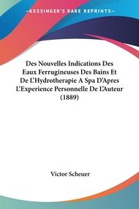 Книга под заказ: «Des Nouvelles Indications Des Eaux Ferrugineuses Des Bains Et De L'Hydrotherapie A Spa D'Apres L'Experience Personnelle De L'Auteur (1889)»