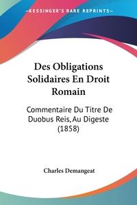 Книга под заказ: «Des Obligations Solidaires En Droit Romain»