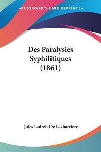 Книга под заказ: «Des Paralysies Syphilitiques (1861)»