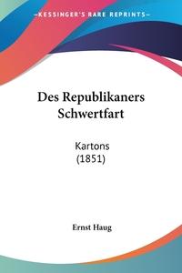 Книга под заказ: «Des Republikaners Schwertfart»