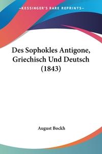 Книга под заказ: «Des Sophokles Antigone, Griechisch Und Deutsch (1843)»