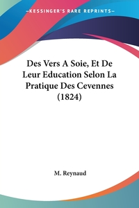 Книга под заказ: «Des Vers A Soie, Et De Leur Education Selon La Pratique Des Cevennes (1824)»