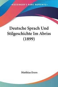 Книга под заказ: «Deutsche Sprach Und Stilgeschichte Im Abriss (1899)»