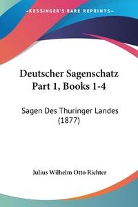 Книга под заказ: «Deutscher Sagenschatz Part 1, Books 1-4»