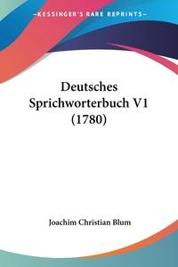 Книга под заказ: «Deutsches Sprichworterbuch V1 (1780)»