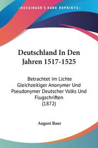 Книга под заказ: «Deutschland In Den Jahren 1517-1525»