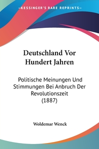 Книга под заказ: «Deutschland Vor Hundert Jahren»