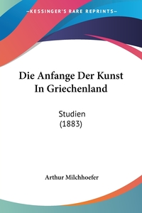 Книга под заказ: «Die Anfange Der Kunst In Griechenland»