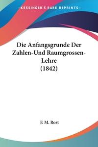 Книга под заказ: «Die Anfangsgrunde Der Zahlen-Und Raumgrossen-Lehre (1842)»