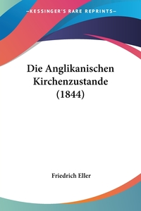Книга под заказ: «Die Anglikanischen Kirchenzustande (1844)»