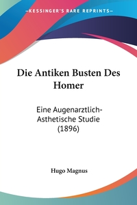 Книга под заказ: «Die Antiken Busten Des Homer»