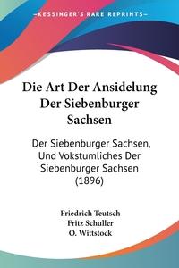 Книга под заказ: «Die Art Der Ansidelung Der Siebenburger Sachsen»