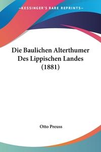Книга под заказ: «Die Baulichen Alterthumer Des Lippischen Landes (1881)»