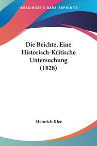 Книга под заказ: «Die Beichte, Eine Historisch-Kritische Untersuchung (1828)»