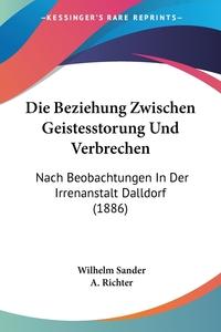 Книга под заказ: «Die Beziehung Zwischen Geistesstorung Und Verbrechen»