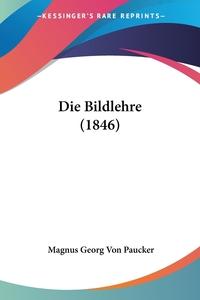 Книга под заказ: «Die Bildlehre (1846)»
