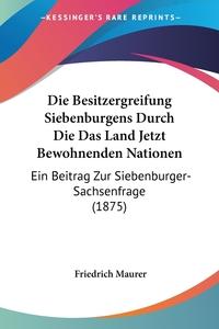 Книга под заказ: «Die Besitzergreifung Siebenburgens Durch Die Das Land Jetzt Bewohnenden Nationen»