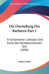Книга под заказ: «Die Darstellung Der Barbaren Part 1»
