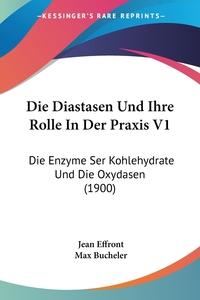 Книга под заказ: «Die Diastasen Und Ihre Rolle In Der Praxis V1»