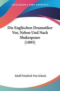 Книга под заказ: «Die Englischen Dramatiker Vor, Neben Und Nach Shakespeare (1893)»