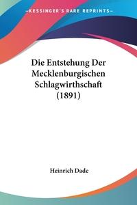 Книга под заказ: «Die Entstehung Der Mecklenburgischen Schlagwirthschaft (1891)»