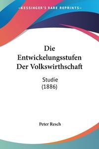 Книга под заказ: «Die Entwickelungsstufen Der Volkswirthschaft»