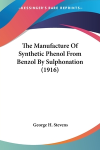 Книга под заказ: «The Manufacture Of Synthetic Phenol From Benzol By Sulphonation (1916)»