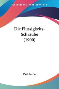 Книга под заказ: «Die Flussigkeits-Schraube (1900)»