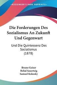 Книга под заказ: «Die Forderungen Des Sozialismus An Zukunft Und Gegenwart»