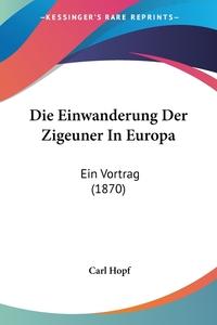 Книга под заказ: «Die Einwanderung Der Zigeuner In Europa»