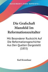 Книга под заказ: «Die Grafschaft Mansfeld Im Reformationszeitalter»
