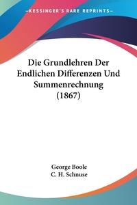 Книга под заказ: «Die Grundlehren Der Endlichen Differenzen Und Summenrechnung (1867)»