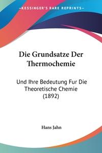 Книга под заказ: «Die Grundsatze Der Thermochemie»