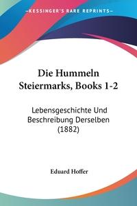 Книга под заказ: «Die Hummeln Steiermarks, Books 1-2»