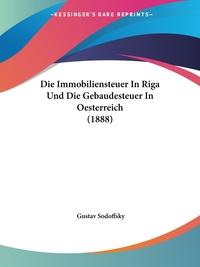 Книга под заказ: «Die Immobiliensteuer In Riga Und Die Gebaudesteuer In Oesterreich (1888)»