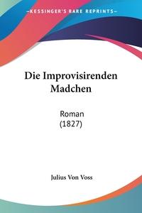 Книга под заказ: «Die Improvisirenden Madchen»