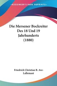 Die Mersener Bockreiter Des 18 Und 19 Jahrhunderts (1880), Friedrich Christian B. Ave-Lallemant обложка-превью