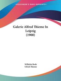 Книга под заказ: «Galerie Alfred Thieme In Leipzig (1900)»