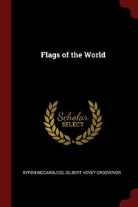 Flags of the World, Byron McCandless, Gilbert Hovey Grosvenor обложка-превью