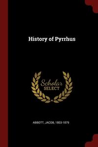 History of Pyrrhus, Abbott Jacob 1803-1879 обложка-превью